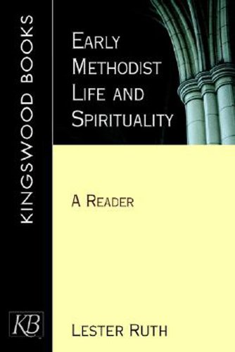 Early Methodist Life and Spirituality A Reader  2004 9780687342747 Front Cover