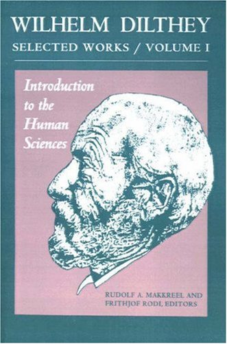 Wilhelm Dilthey - Selected Works Introduction to the Human Sciences  1989 (Reprint) edition cover