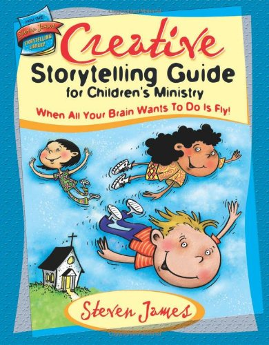 Creative Storytelling Guide for Children's Ministry When All Your Brain Wants to Do Is Fly!  2002 edition cover