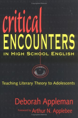 Critical Encounters in High School English : Teaching Literary Theory to Adolescents  2000 edition cover