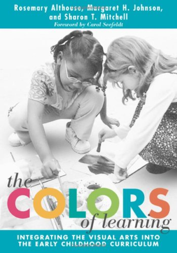 Colors of Learning Integrating the Visual Arts into the Early Childhood Curriculum  2002 edition cover