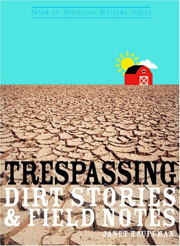 Trespassing Dirt Stories and Field Notes  2008 edition cover