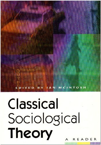 Classical Sociological Theory A Reader  1997 9780814755747 Front Cover