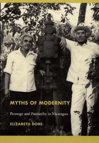 Myths of Modernity Peonage and Patriarchy in Nicaragua  2006 edition cover