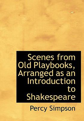 Scenes from Old Playbooks, Arranged As an Introduction to Shakespeare N/A 9781115110747 Front Cover