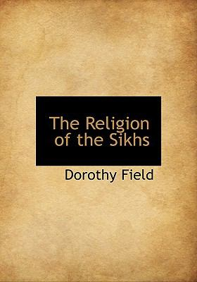 Religion of the Sikhs N/A 9781115389747 Front Cover