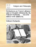 Reflections on French Atheism and on English Christianity by William Richards, Second Edition with Additions N/A edition cover