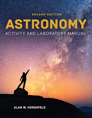 Astronomy Activity and Laboratory Manual  2nd 2020 (Revised) 9781284113747 Front Cover
