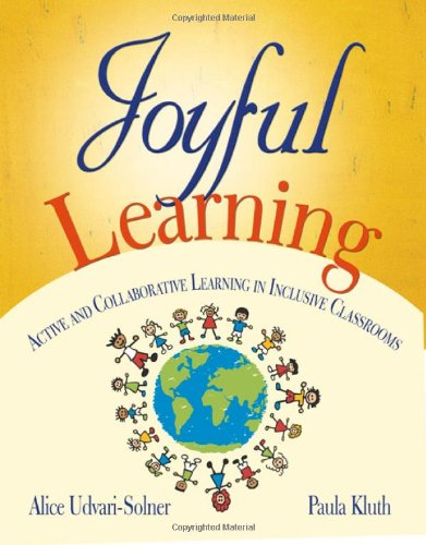 Joyful Learning Active and Collaborative Learning in Inclusive Classrooms  2008 edition cover