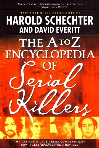 A to Z Encyclopedia of Serial Killers   2006 (Revised) 9781416521747 Front Cover