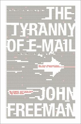 Tyranny of E-Mail The Four-Thousand-Year Journey to Your Inbox  2011 edition cover