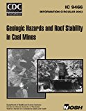 Information Circular 9466 Geologic Hazards and Roof Stability in Coal Mines  N/A 9781493735747 Front Cover