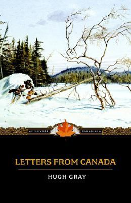 Letters from Canada Written During a Residence There in the Years 1806, 1807, And 1808 N/A 9781557099747 Front Cover