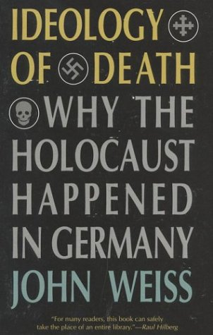 Ideology of Death Why the Holocaust Happened in Germany  1997 edition cover
