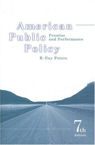 American Public Policy Promise and Performance 7th 2007 (Revised) edition cover