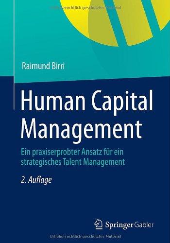 Human Capital Management Ein Praxiserprobter Ansatz F�r ein Strategisches Talent Management 2nd 2014 9783834945747 Front Cover