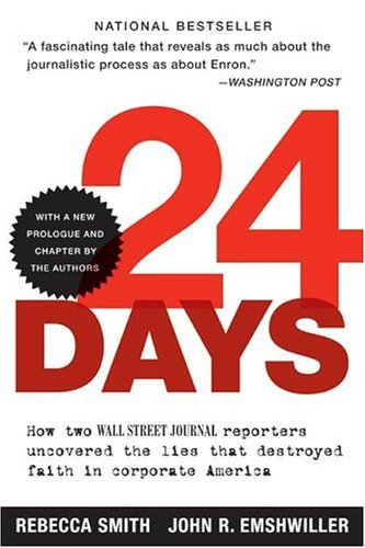 24 Days How Two Wall Street Journal Reporters Uncovered the Lies That Destroyed Faith in Corporate America  2004 9780060520748 Front Cover