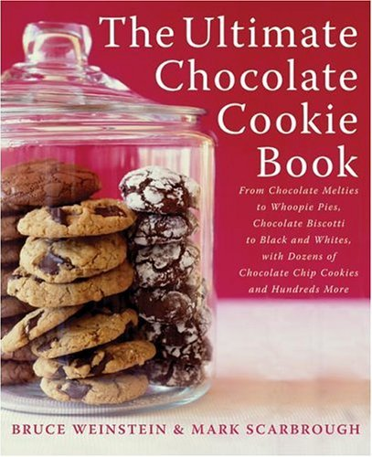 Ultimate Chocolate Cookie Book From Chocolate Melties to Whoopie Pies, Chocolate Biscotti to Black and Whites, with Dozens of Chocolate Chip Cookies and Hundreds More  2004 9780060562748 Front Cover