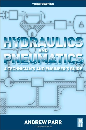 Hydraulics and Pneumatics A Technician's and Engineer's Guide 3rd 2011 edition cover