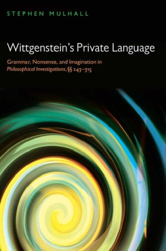 Wittgenstein's Private Language Grammar, Nonsense and Imagination in Philosophical Investigations, �� 243-315  2008 edition cover