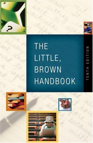 Little, Brown Handbook, the (with What Every Student Should Know about Using a Handbook)  10th 2007 edition cover
