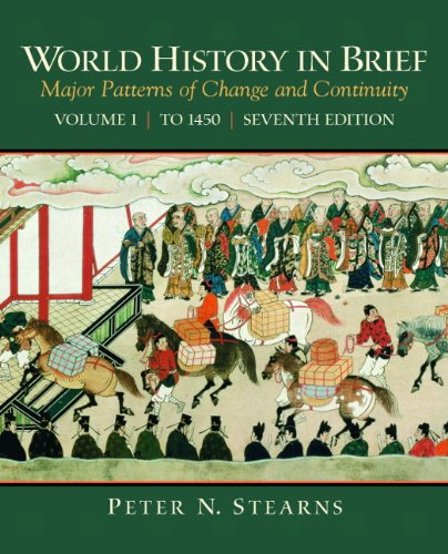 World History in Brief Major Patterns of Change and Continuity, Volume 1 (to 1450) 7th 2010 edition cover