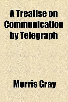 Treatise on Communication by Telegraph  N/A edition cover