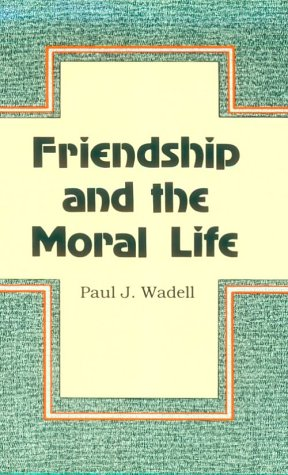 Friendship and the Moral Life  N/A edition cover