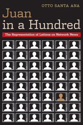 Juan in a Hundred The Representation of Latinos on Network News  2013 edition cover