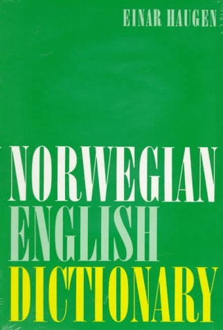 Norwegian-English Dictionary A Pronouncing and Translating Dictionary of Modern Norwegian (Bokmal and Nynorsk) with a Historical and Grammatical Introduction  1974 9780299038748 Front Cover