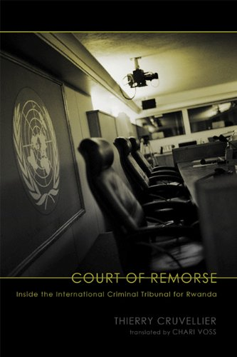 Court of Remorse Inside the International Criminal Tribunal for Rwanda  2010 9780299236748 Front Cover
