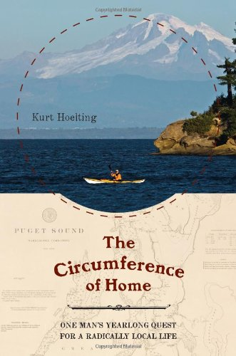 Circumference of Home One Man's Yearlong Quest for a Radically Local Life N/A edition cover