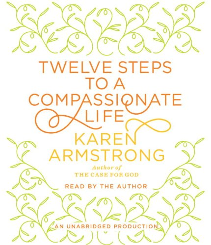 Twelve Steps to a Compassionate Life:  2010 edition cover