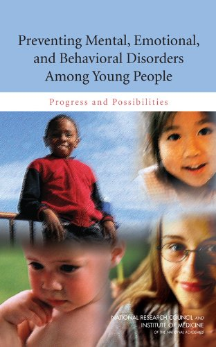 Preventing Mental, Emotional, and Behavioral Disorders among Young People Progress and Possibilities  2009 edition cover
