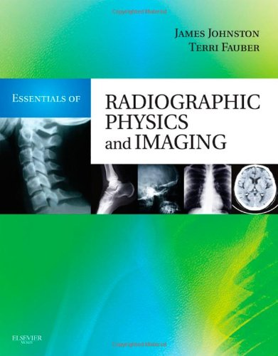 Essentials of Radiographic Physics and Imaging   2011 edition cover