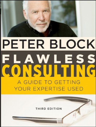 Flawless Consulting A Guide to Getting Your Expertise Used 3rd 2010 9780470620748 Front Cover