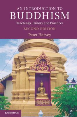 Introduction to Buddhism Teachings, History and Practices 2nd 2012 (Revised) 9780521676748 Front Cover
