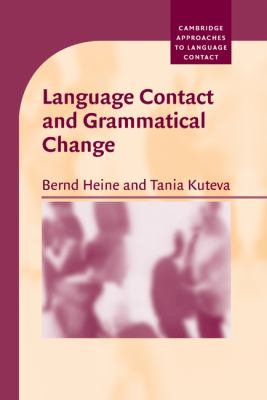 Language Contact and Grammatical Change   2005 9780521845748 Front Cover