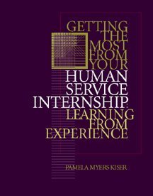 Getting the Most from Your Human Service Internship Learning from Experience  2000 (Student Manual, Study Guide, etc.) 9780534364748 Front Cover