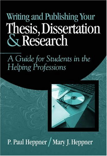 Writing and Publishing Your Thesis, Dissertation, and Research A Guide for Students in the Helping Professions  2004 edition cover