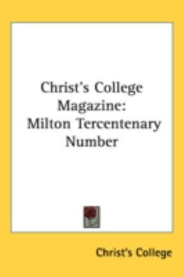 Christ's College Magazine Milton Tercentenary Number N/A 9780548518748 Front Cover