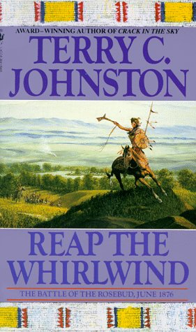 Reap the Whirlwind The Battle of the Rosebud, June 1876  1994 9780553299748 Front Cover