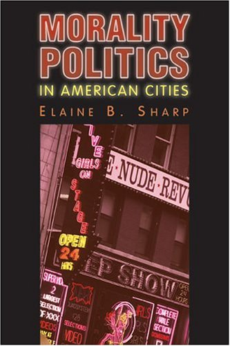 Morality Politics in American Cities   2005 edition cover