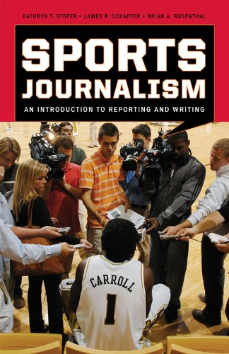 Sports Journalism An Introduction to Reporting and Writing  2009 edition cover