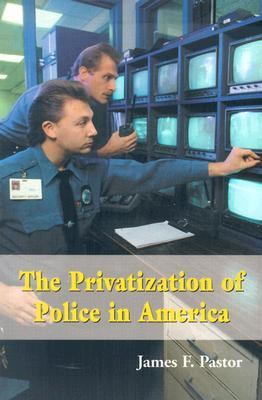 Privatization of Police in America An Analysis and Case Study  2003 9780786415748 Front Cover