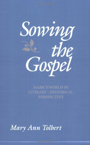 Sowing the Gospel Mark's World in Literary-Historical Perspective N/A edition cover