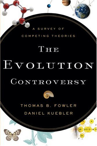Evolution Controversy A Survey of Competing Theories  2007 edition cover