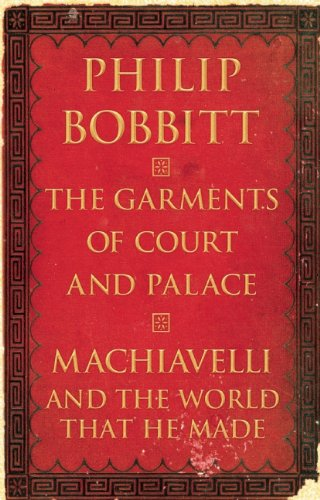 Garments of Court and Palace Machiavelli and the World That He Made  2013 edition cover