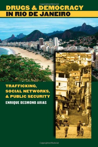 Drugs and Democracy in Rio de Janeiro Trafficking, Social Networks, and Public Security  2006 edition cover