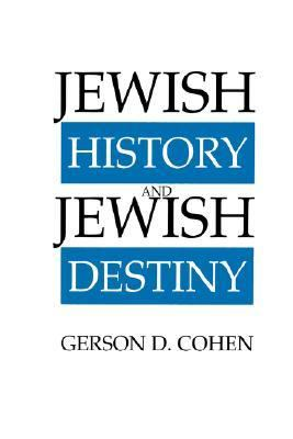 Jewish History and Jewish Destiny N/A 9780873340748 Front Cover